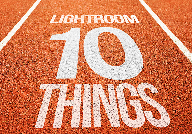 10 Things Beginners in Lightroom Want To Know How To Do