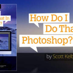 "I'm Giving Away 10 Copies of My New Book ""How Do I Do That In Photoshop?"""