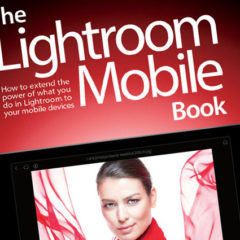 "My ""Lightroom Mobile"" Book Is In Bookstores Now!"