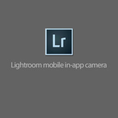 How to use Lightroom Mobile's Built-in Camera (and why it's so awesome!)