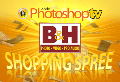 Photoshop TV Shopping Spree at B&H Photo Contest